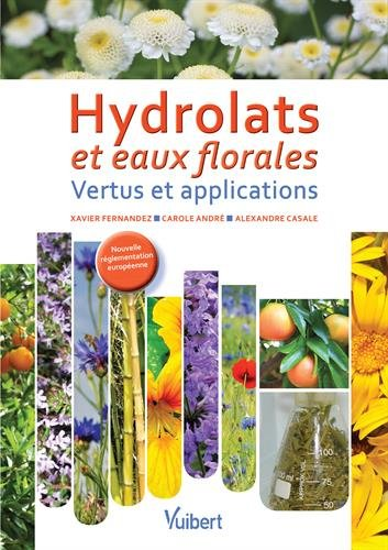 Hydrolats et eaux florales - Vertus et applications