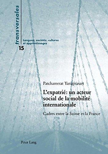 L'expatrié: un acteur social de la mobilité internationale: Cadres entre la Suisse et la France (Livre en allemand)