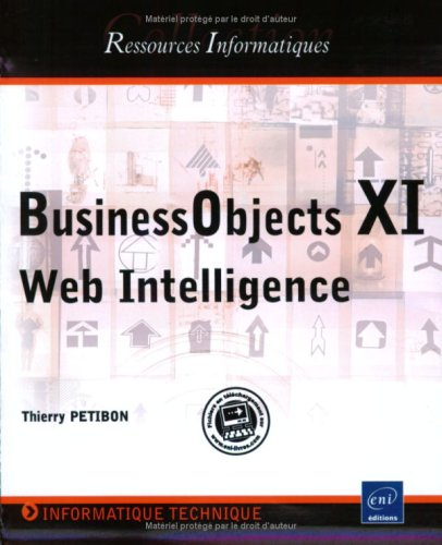 BusinessObjects - Web Intelligence (version XI R2) par Thierry Petibon
