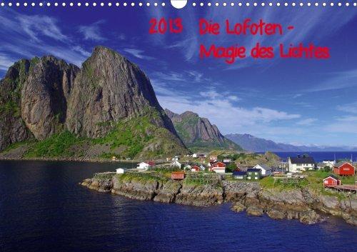 des Lichtes (Wandkalender 2013 DIN A4 quer): Berge und Meer bilden eindrucksvolle Kulisse auf den nördlich des Polarkreises gelegenen Inseln (Monatskalender, 14 Seiten) (Wunderland-kulisse)