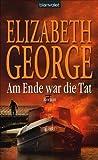 Am Ende war die Tat von Elizabeth George (2007) Gebundene Ausgabe