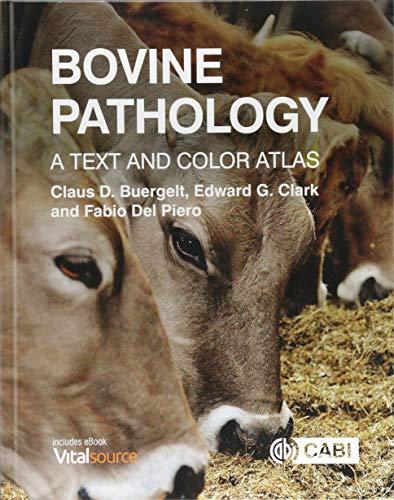 Bovine Pathology: A Text and Color Atlas por Claus D. (Professor Emeritus, University of Florida, USA) Buergelt