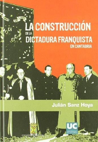 La Construcción De La Dictadura Franquista En Cantabria