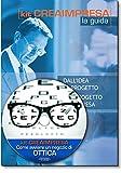 Come avviare un negozio di ottica. Software su Cd-Rom+ OMAGGIO Banca Dati 1500 Nuove Idee di Business per trovare il lavoro giusto che fa per te