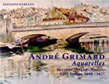 Andre Grimard - Aquarelles - Un voyage unique dans le passé