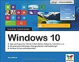 Windows 10: Schritt für Schritt erklärt. Aktuell inklusive aller Updates. Alles auf einen Blick im...