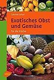 Exotisches Obst und Gemüse: Für die Küche (Ulmer Taschenbücher)