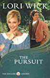 The Pursuit (The English Garden Series #4) by Lori Wick (2009-01-01)