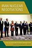 Iran Nuclear Negotiations: Accord and D??tente since the Geneva Agreement of 2013 by Nader Entessar (2015-10-08)