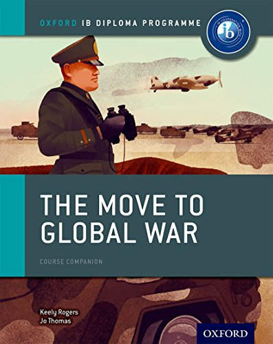 Oxford IB Diploma Programme: Ib course book: history. The move to global war. Per le Scuole superiori. Con espansione online