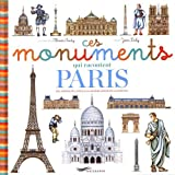 Ces monuments qui racontent Paris