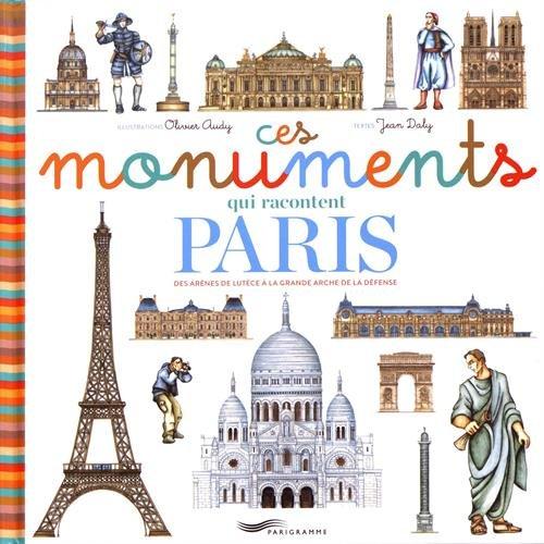 Ces monuments qui racontent Paris par Jean Daly