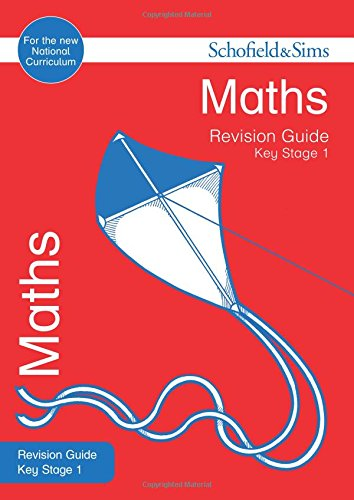 Key Stage 1 Maths Revision Guide (Schofield & Sims Revision Guides)