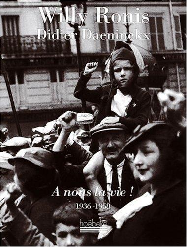 A nous la vie ! : 1936-1958