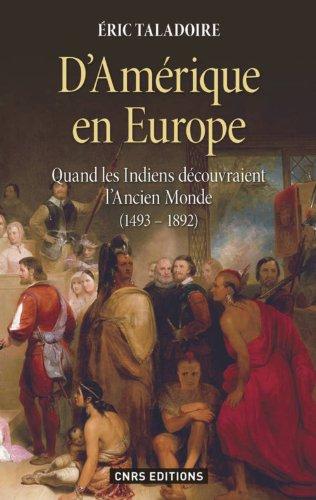 D'Amrique en Europe. Quand les indiens dcouvraient l'ancien monde (1493-1892)