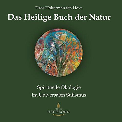 Das Heilige Buch der Natur: Spirituelle Ökologie im Universalen Sufismus