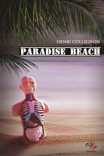 Paradise beach: Un thriller médical haletant par Henri Collignon