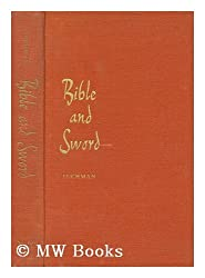 Bible and sword;: England and Palestine from the bronze age to Balfour
