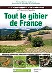 Tout le gibier de France : Atlas de l...