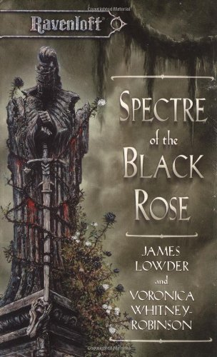 Spectre of the Black Rose (Dragonlance: The Terror of Lord Soth) by James Lowder (1999-03-01)