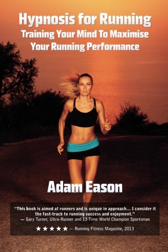 Hypnosis for Running: Training Your Mind to Maximise Your Running Performance por Adam Eason