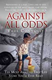 Against All Odds: Abandoned as a Baby, Survivor of the Most Brutal Care System. This is the Story of How I Fought Back