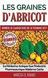 Les graines d'abricot : remède de cancer avec de la vitamine B17 ? : La Médecine Antique Que l'Industrie Pharmaceutique Moderne Cache
