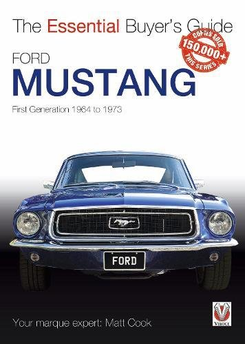 Ford Mustang - First Generation 1964 to 1973: The Essential Buyer's Guide por Matt Cook