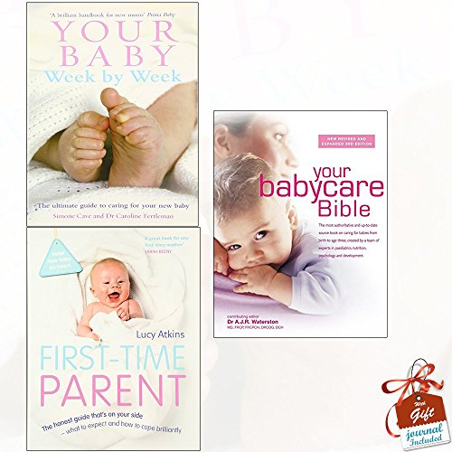 Your Baby Week By Week, First-Time Parent and Your Babycare Bible [Hardcover] 3 Books Bundle Collection With Gift Journal - The ultimate guide to caring for your new baby, The honest guide to coping brilliantly and staying sane in your baby's first year, The most authoritative and up-to-date source book on caring for babies from birth to age three