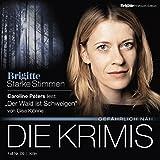 Der Wald ist Schweigen: Brigitte Edition Krimis - Gefährlich nah