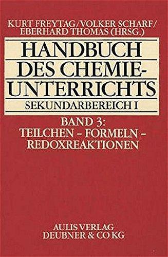 Handbuch des Chemieunterrichts. Sekundarbereich I / Teilchen - Formeln - Redoxreaktion