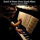 Sword of Mana: Piano Sound Album Played by Daigoro789
