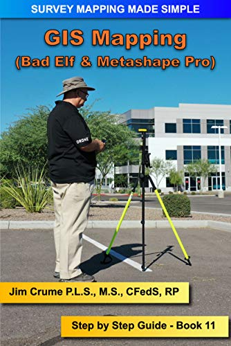 GIS Mapping: Step by Step Guide (Survey Mapping Made Simple Book 11) (English Edition)