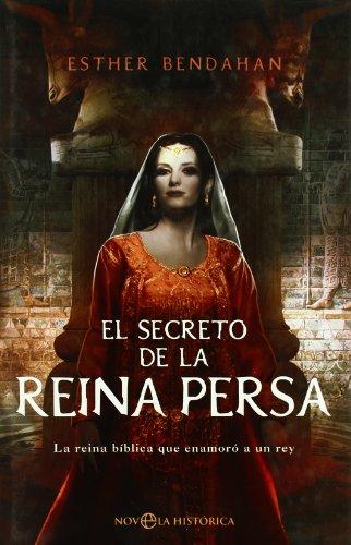 El secreto de la reina persa : la reina bíblica que enamoró a un rey Cover Image