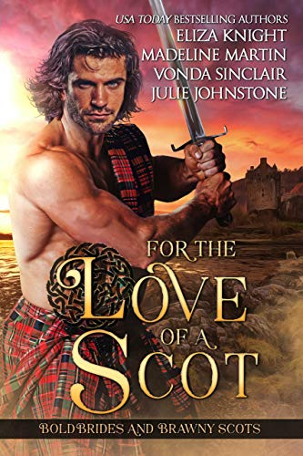 For the Love of a Scot: Bold Brides and Brawny Scots (English Edition)
