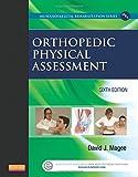 #8: Orthopedic Physical Assessment, 6e (Musculoskeletal Rehabilitation)