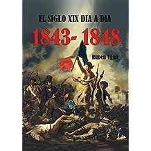 EL SIGLO XIX DIA A DIA- 1843- 1848