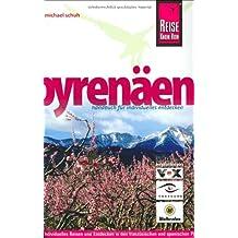 Pyrenäen Handbuch: Individuelles Reisen und Entdecken in den französischen und spanischen Pyrenäen und in Andorra