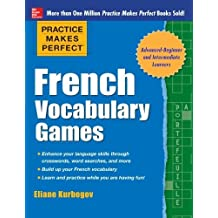 Practice Makes Perfect French Vocabulary Games (Practice Makes Perfect Series) by Eliane Kurbegov (2014-05-07)