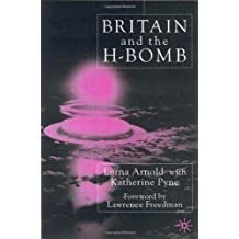 By Lorna Arnold Britain and the H-Bomb