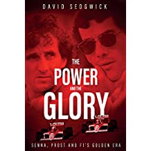 The Power and The Glory: Senna, Prost and F1's Golden Era
