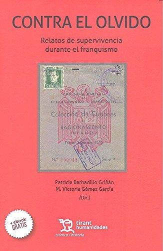 Descargar Libro Contra el Olvido : Relatos de Supervivencia Durante el Franquismo (Crónica) de Patricia Barbadillo Griñán