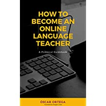 How to become an online language teacher (English Edition)