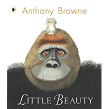 Little Beauty by Anthony Browne (2009-04-06)