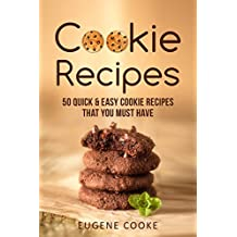 Cookie recipes: 50 quick and easy cookie recipes that you must have (English Edition)