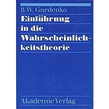 Mathematische Lehrbücher und Monographien, I.Abteilung: Mathematische Lehrbücher, Band 39: Einführung in die Wahrscheinlichkeitstheorie. Mit einem Anhang über positiv definite Verteilungsdichten