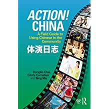 Action! China: A Field Guide to Using Chinese in the Community