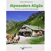 Alpwandern Allgäu: Die schönsten Touren zu herrlich gelegenen Brotzeitalpen