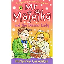 Mr Majeika and the Dinner Lady by Humphrey Carpenter (1990-08-02)