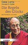 Die Regeln des Glücks: Ein Handbuch zum Leben (HERDER spektrum) - Dalai Lama, Howard C. Cutler